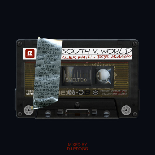 Alex Faith & Dre Murray - South VS World - Mixed By DJ Pdogg