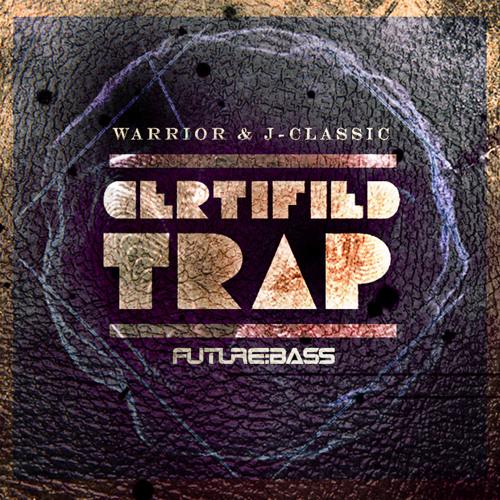 Warrior & J-Classic - Certified Trap (Original)