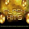 Flash Hit's - As melhores de todos os tempos, mixadas para sua rádio.