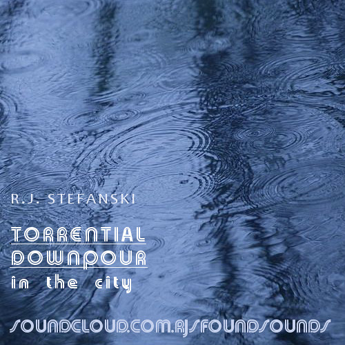 Torrential Downpour in the City [Downloadable Field Recording: 44.1 kHz / 16 bit / WAV]
