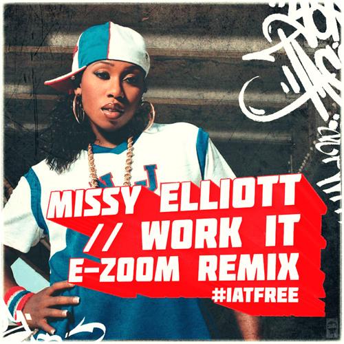Missy Elliott - Work It (E-Zoom Remix)