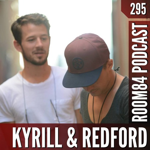 R84 PODCAST295:  KYRILL & REDFORD