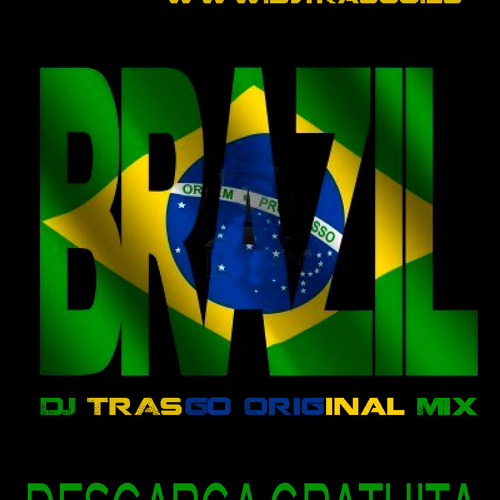 Brazil DJ TrAsGo Original Mix - Free Download