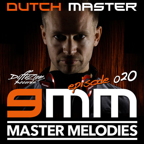 Dutch Master - 9 Master Melodies Podcast Episode 020 (Los Angeles warm-up)
