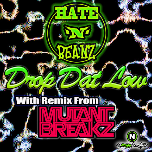 Hate N Beanz - Drop Dat Low