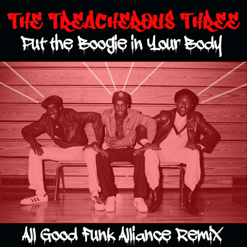 The Treacherous Three - Put The Boogie In Your Body (All Good Funk Alliance Remix)