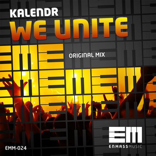 Kalendr - We Unite (Original Mix)  [Enmass Music] **AVAILABLE NOW**