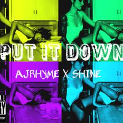Put It Down Ft. SHINE