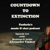 Countdown to Extinction Podcast – Episode #10 with Alexander Tucker