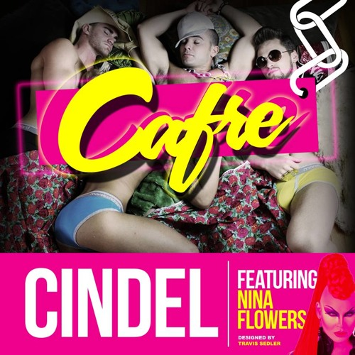 CINDEL FEAT. NINA FLOWERS- CAFRE (DJ CINDEL ORIGINAL BITCH MIX)