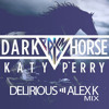 Katy Perry ft. Juicy J - Dark Horse (Delirious & Alex K Mix)