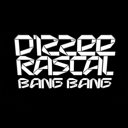 Dizzee Rascal - Bang Bang