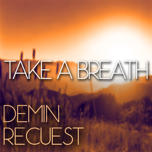 Demin & Recuest - Take A Breath (Original Mix) [Free Download]