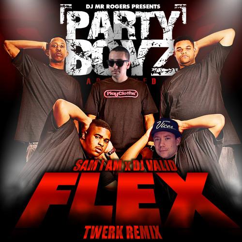 Flex (Sam I Am X Dj Valid Twerk Remix)