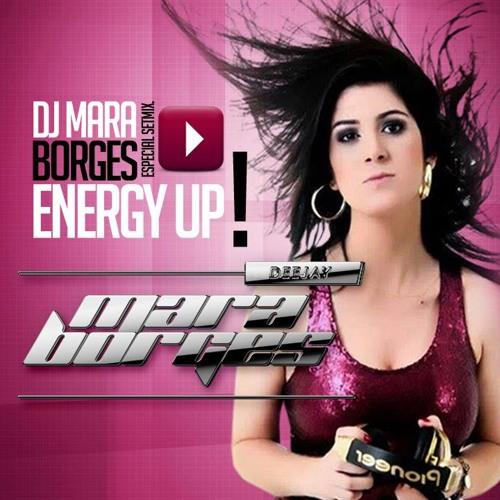 DJ MARA Borges - E N E R G Y - U P - Set Mix