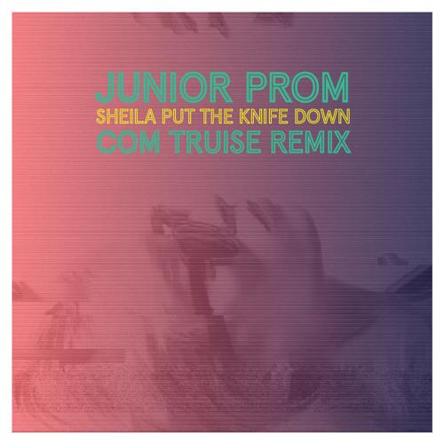 Sheila Put The Knife Down (Com Truise Remix)