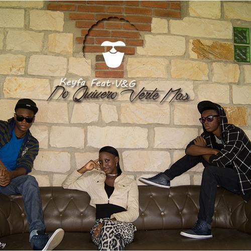 Keyfa Feat. V&G  No Quiero Verte Mas (Prod By Dj Roland)