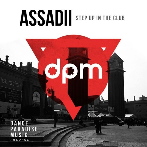 ASSADii - Step Up In The Club (Original Mix)