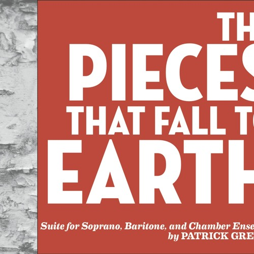 The Pieces That Fall to Earth: I. Hymn