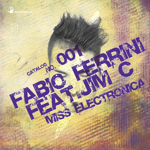 Fabio Ferrini & Jim C - Miss Electronica [Ferrini Records - Snippet]