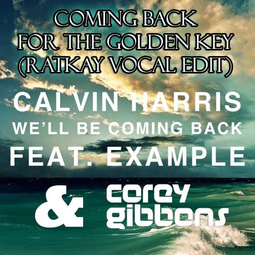 Corey Gibbsons vs. Calvin Harris - Coming Back For The Golden Key (Ratkay Vocal Mashup)