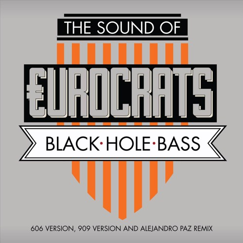 €urocrats - Black Hole Bass (Alejandro Paz Mix)