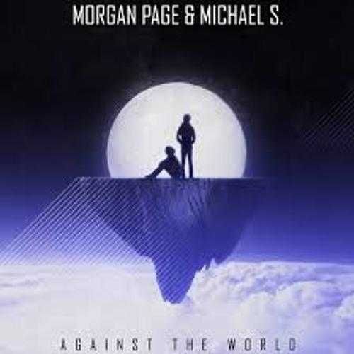 2014 - Against the World (Denzal Park Remix) - Morgan Page & Michael S