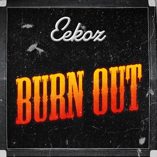 Eekoz - Burn Out