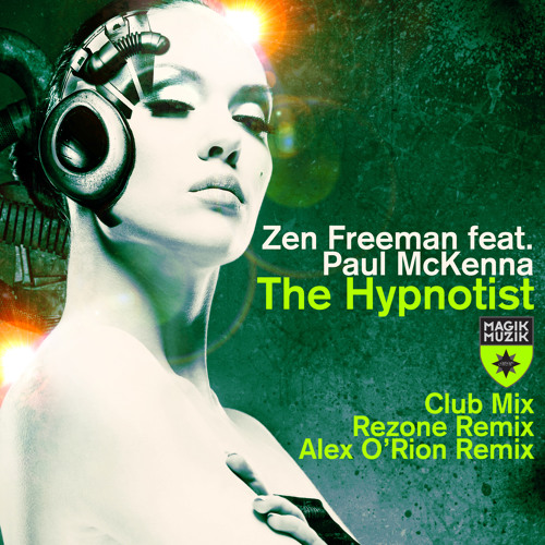 TEASER Magik Muzik 1088-0 Zen Freeman featuring Paul McKenna - The Hypnotist (Alex O'Rion Remix)