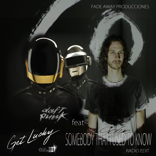 SOMEONE THAT I USED TO KNOW (Gotye) FEAT GET LUCKY (Daft Punk)Radio Edit
