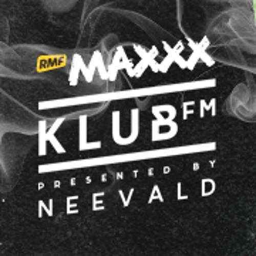 neeVald pres. Klub Fm Live! - RMF MAXXX 20140205