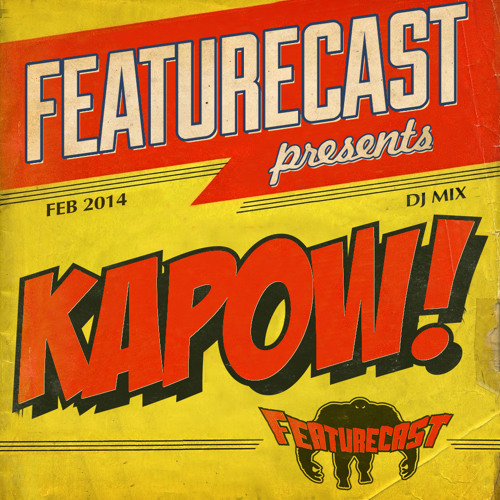 Featurecast - Kapow! Mixtape