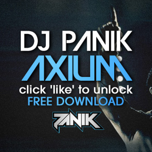 DJ PANIK - Axium (READ DESCRIPTION to FREE DOWNLOAD)