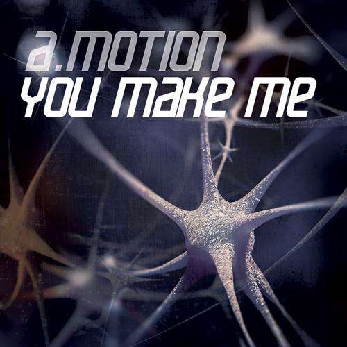 A.Motion - You Make Me [Free Download]