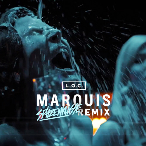 L.O.C. - Marquis (Spitzenklasse Remix) [GRATIS DOWNLOAD]