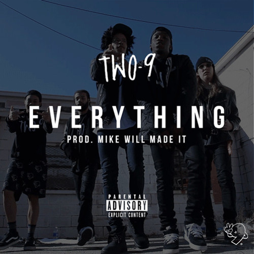 "Two-9 - ""Everything"" [Prod. By Mike WiLL Made-It]"