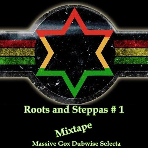 Roots and Steppas -mixtape ( by:Massive Gox Dubwise )