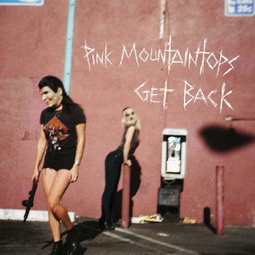 Pink Mountaintops - North Hollywood Microwaves