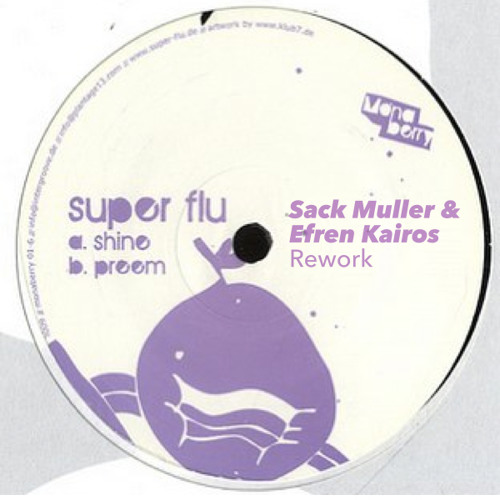 Super Flu -  Shine (Sack Muller & Efren Kairos Rework) Free Download