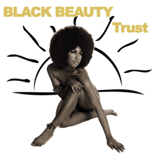 Black Beauty - Trust (Club Love Edit)- Teaser