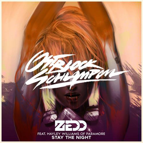 ZEDD - STAY THE NIGHT (OSTBLOCKSCHLAMPEN REMIX)