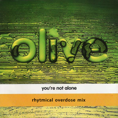 Olive - You're Not Alone (rhytmical overdose mix)