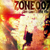 Zone007- Why Can't I Love You-Free Download