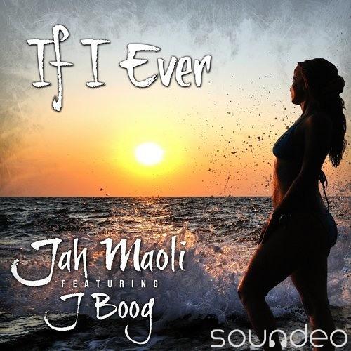 JAH MAOLI FEAT JBOOG - IF I EVER REMIX