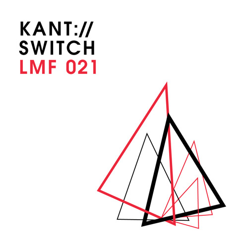 LMF021 – KANT feat. Anne Kim Thordson – Switch [Full Track | 128 kbit/s]