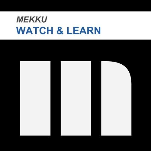 Mekku - Watch And Learn (Original Mix)