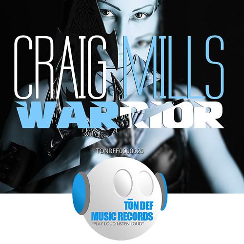 Warrior (Snippet)- Craig Mills [Ton Def Music Records]