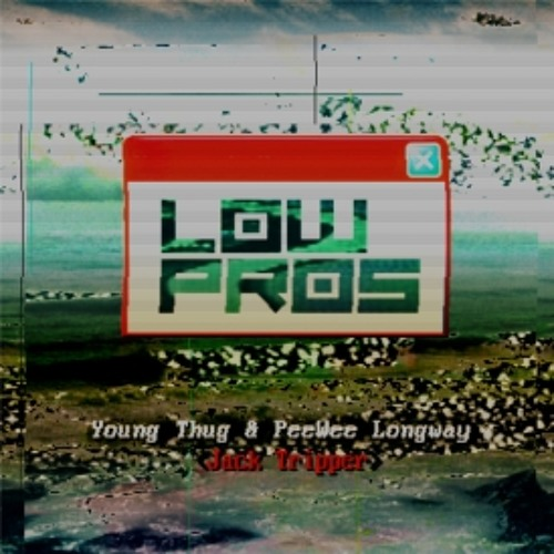 Young Thug  - Jack Tripper Ft. Peewee Longway (Produced By Lex Luger & A-Trak)