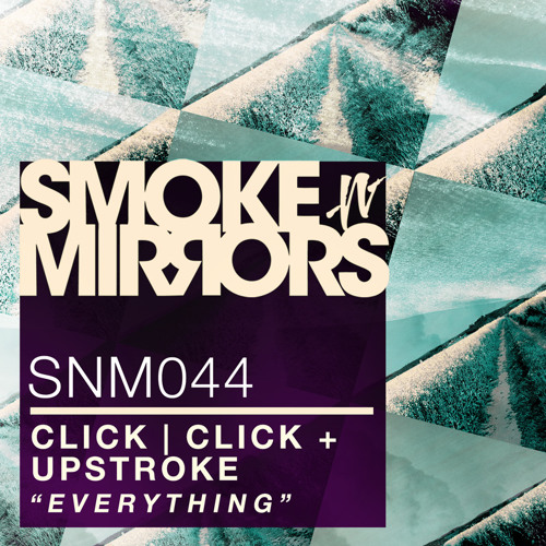 Click|Click & Upstroke - Everything (Sleight of Hands remix) [preview]