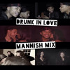 Beyonce Drunk In Love ft JayZ MannishMix